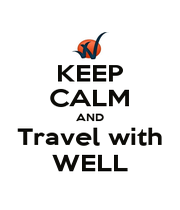 KEEP CALM AND Travel with WELL - Personalised Poster A1 size