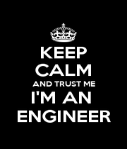 KEEP CALM AND TRUST ME I'M AN  ENGINEER - Personalised Poster A4 size