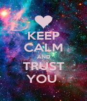 KEEP CALM AND TRUST YOU  - Personalised Poster A1 size