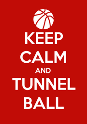 KEEP CALM AND TUNNEL BALL - Personalised Poster A4 size