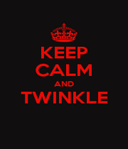KEEP CALM AND TWINKLE  - Personalised Poster A1 size