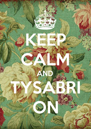 KEEP CALM AND TYSABRI ON - Personalised Poster A1 size