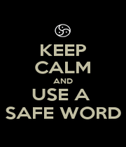 KEEP CALM AND USE A  SAFE WORD - Personalised Poster A1 size