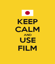 KEEP CALM AND USE FILM - Personalised Poster A1 size