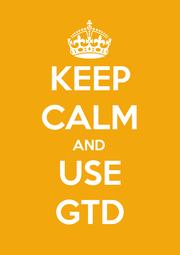 KEEP CALM AND USE GTD - Personalised Poster A1 size