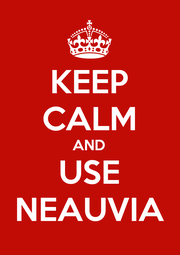 KEEP CALM AND USE NEAUVIA - Personalised Poster A1 size