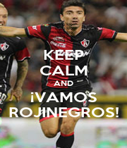 KEEP CALM AND ¡VAMOS ROJINEGROS! - Personalised Poster A1 size