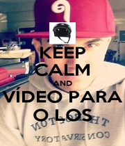 KEEP CALM AND VÍDEO PARA O LOS - Personalised Poster A1 size