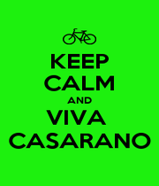 KEEP CALM AND VIVA  CASARANO - Personalised Poster A1 size