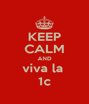 KEEP CALM AND viva la  1c - Personalised Poster A1 size