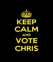 KEEP CALM AND VOTE CHRIS - Personalised Poster A1 size