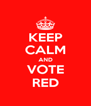 KEEP CALM AND VOTE RED - Personalised Poster A1 size