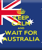KEEP CALM AND WAIT FOR AUSTRALIA - Personalised Poster A1 size