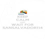 KEEP CALM AND WAIT FOR SANSALVADOR114 - Personalised Poster A4 size