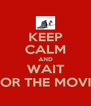 KEEP CALM AND WAIT FOR THE MOVIE - Personalised Poster A1 size