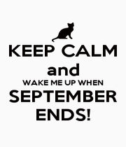 KEEP CALM and WAKE ME UP WHEN SEPTEMBER ENDS! - Personalised Poster A1 size