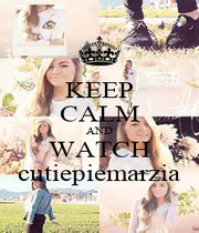KEEP CALM AND WATCH cutiepiemarzia - Personalised Poster A1 size