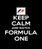 KEEP CALM AND WATCH FORMULA ONE - Personalised Poster A1 size