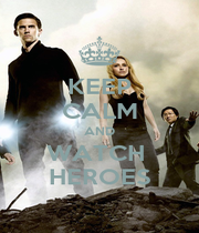 KEEP CALM AND WATCH  HEROES - Personalised Poster A1 size