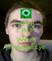 KEEP CALM AND Watch JackSepticEye - Personalised Poster A4 size
