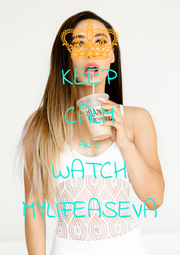 KEEP CALM AND WATCH MYLIFEASEVA - Personalised Poster A1 size