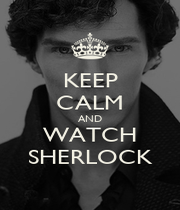 KEEP CALM AND WATCH SHERLOCK - Personalised Poster A1 size