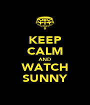 KEEP CALM AND WATCH SUNNY - Personalised Poster A1 size