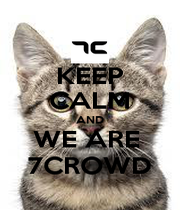 KEEP CALM AND WE ARE  7CROWD - Personalised Poster A1 size