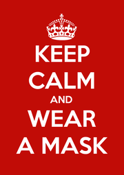 KEEP CALM AND WEAR A MASK - Personalised Poster A1 size
