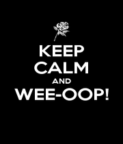 KEEP CALM AND WEE-OOP!  - Personalised Poster A1 size