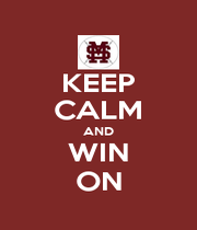 KEEP CALM AND WIN ON - Personalised Poster A1 size