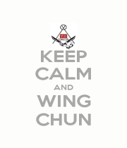 KEEP CALM AND WING CHUN - Personalised Poster A1 size