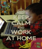 KEEP CALM AND WORK AT HOME - Personalised Poster A1 size