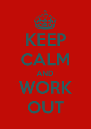 KEEP CALM AND WORK OUT - Personalised Poster A1 size
