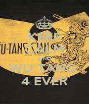 KEEP CALM AND WU TANG  4 EVER - Personalised Poster A4 size