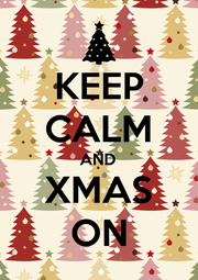 KEEP CALM AND XMAS ON - Personalised Poster A1 size