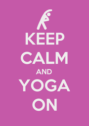 KEEP CALM AND YOGA ON - Personalised Poster A4 size