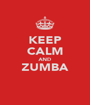 KEEP CALM AND ZUMBA  - Personalised Poster A4 size