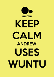 KEEP CALM ANDREW USES WUNTU - Personalised Poster A1 size