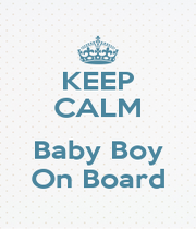 KEEP CALM  Baby Boy On Board - Personalised Poster A1 size