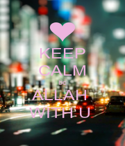 KEEP CALM bc ALLAH  WITH U  - Personalised Poster A1 size
