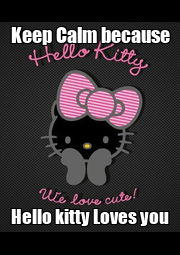 Keep Calm because Hello kitty Loves you - Personalised Poster A1 size