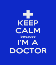 KEEP CALM because I'M A DOCTOR - Personalised Poster A4 size