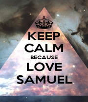 KEEP CALM BECAUSE LOVE SAMUEL - Personalised Poster A1 size