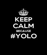 KEEP CALM BECAUSE #YOLO  - Personalised Poster A1 size