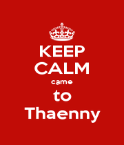 KEEP CALM came to Thaenny - Personalised Poster A4 size