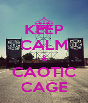KEEP CALM & CAOTIC CAGE - Personalised Poster A1 size