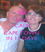 KEEP CALM   CAPE TOWN   IN 11 DAYS  - Personalised Poster A1 size