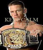 KEEP CALM CAUSE THE REAL CHAMP IS HERE!!!!!! - Personalised Poster A1 size