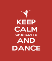 KEEP CALM CHARLOTTE AND DANCE - Personalised Poster A4 size